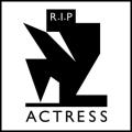 Actress – R.I.P.